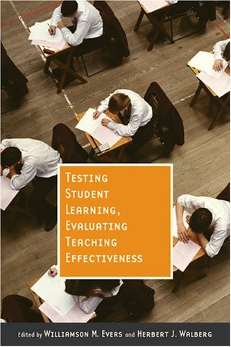 Large book cover: Testing Student Learning, Evaluating Teaching Effectiveness