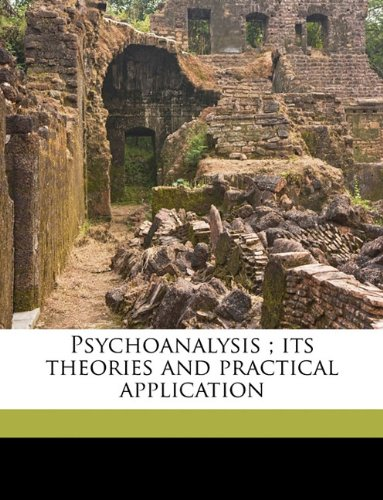 Large book cover: Psychoanalysis: Its Theories and Practical Application