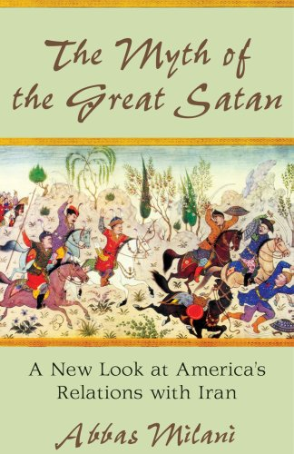Large book cover: The Myth of the Great Satan: A New Look at America's Relations with Iran