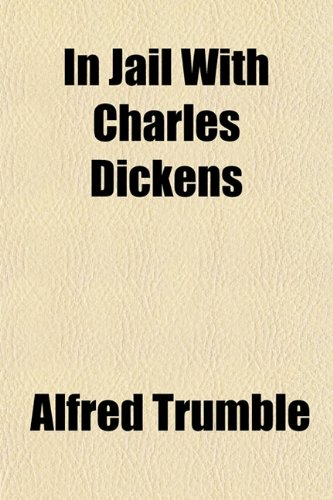 Large book cover: In Jail with Charles Dickens