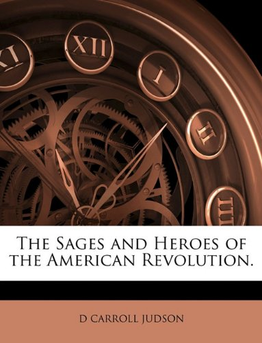 Large book cover: Sages and Heroes of the American Revolution