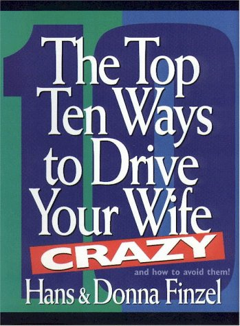 Large book cover: The Top Ten Ways to Drive Your Wife Crazy