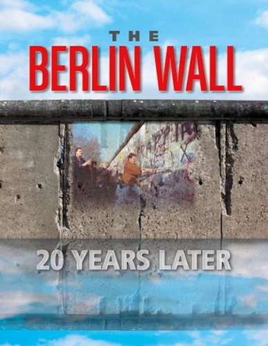 Large book cover: The Berlin Wall: 20 Years Later