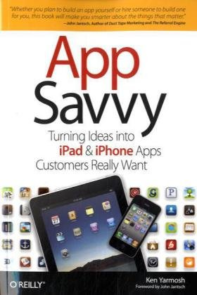 Large book cover: App Savvy: Turning Ideas into iPad and iPhone Apps Customers Really Want