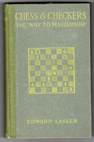 Large book cover: Chess and Checkers: The Way to Mastership
