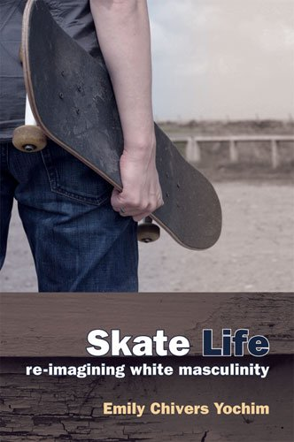 Large book cover: Skate Life: Re-Imagining White Masculinity