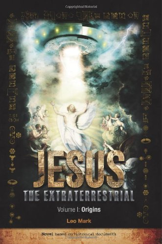 Large book cover: Jesus The Extraterrestrial: Origins