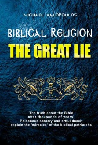 Large book cover: Biblical Religion: The Great Lie