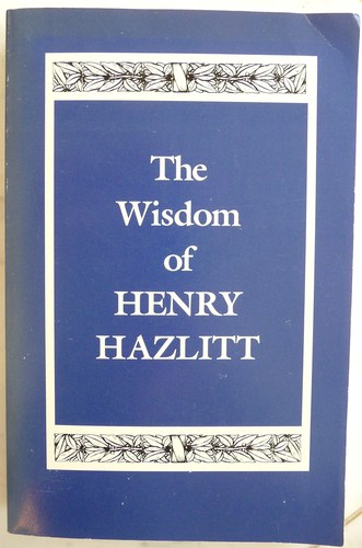 Large book cover: The Wisdom of Henry Hazlitt