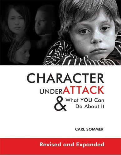 Large book cover: Character Under Attack: and What You Can Do About It