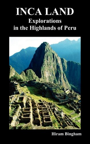Large book cover: Inca Land: Explorations in the Highlands of Peru