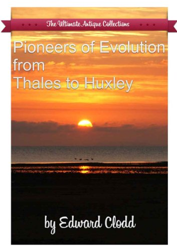Large book cover: Pioneers of Evolution from Thales to Huxley