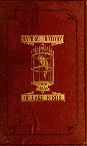 Large book cover: The Natural History of Cage Birds