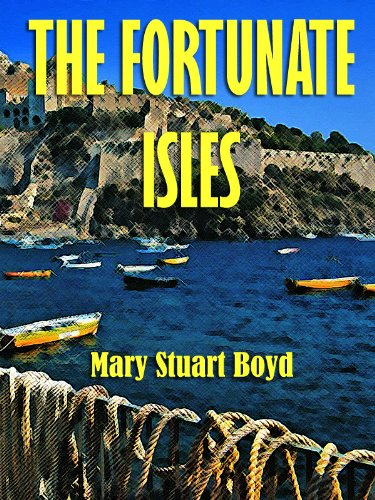 Large book cover: The Fortunate Isles: Life and Travel in Majorca, Minorca and Iviza