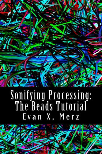 Large book cover: Sonifying Processing: The Beads Tutorial