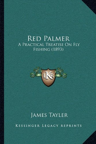 Large book cover: Red Palmer: A Practical Treatise on Fly Fishing