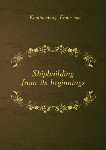 Large book cover: Shipbuilding from its beginnings