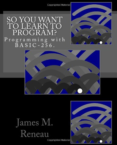 Large book cover: So You Want to Learn to Program?
