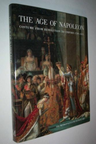 Large book cover: The Age of Napoleon: Costume from Revolution to Empire, 1789-1815