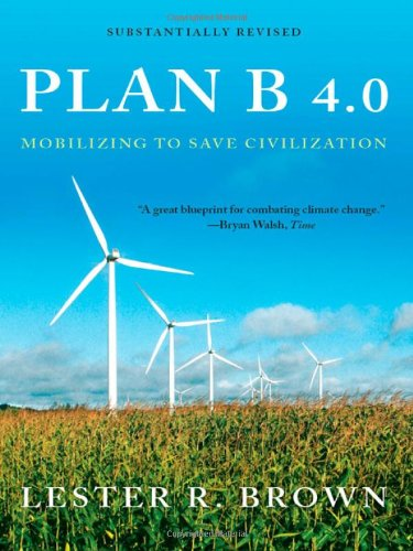 Large book cover: Plan B 4.0: Mobilizing to Save Civilization