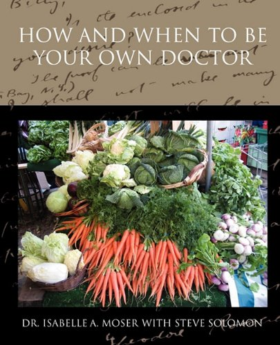 Large book cover: How and When to Be Your Own Doctor