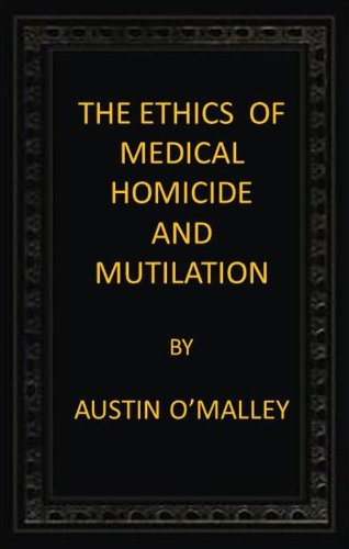 Large book cover: The Ethics of Medical Homicide and Mutilation