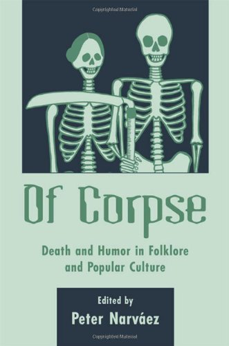 Large book cover: Of Corpse: Death and Humor in Folkore and Popular Culture