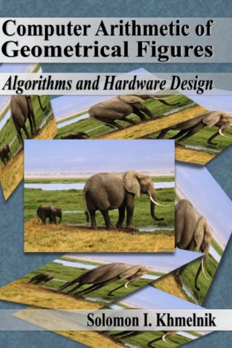 Large book cover: Computer Arithmetic of Geometrical Figures: Algorithms and Hardware Design