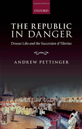 Large book cover: The Republic in Danger: Drusus Libo and the Succession of Tiberius