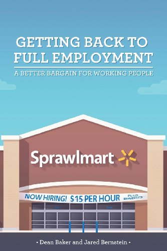 Large book cover: Getting Back to Full Employment: A Better Bargain for Working People