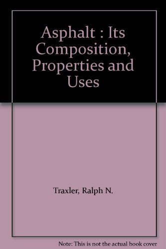 Large book cover: Asphalt: Its Composition, Properties and Uses