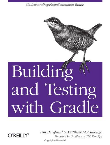 Large book cover: Building and Testing with Gradle