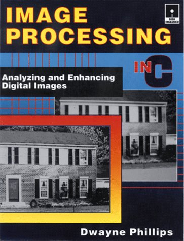 Large book cover: Image Processing in C: Analyzing and Enhancing Digital Images