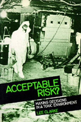 Large book cover: Acceptable Risk?: Making Decisions in a Toxic Environment