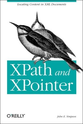 Large book cover: XPath and XPointer: Locating Content in XML Documents