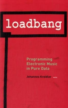 Large book cover: Loadbang: Programming Electronic Music in Pure Data