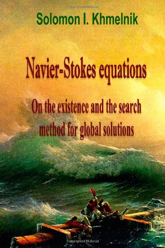 Large book cover: Navier-Stokes Equations: On the Existence and the Search Method for Global Solutions